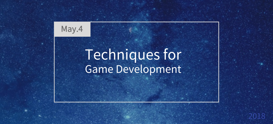 Techniques for Game Development 28
